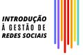 Introdução à gestão de Redes Sociais
