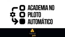Workshop Presencial - Academia No Piloto Automático