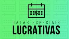 LUCRANDO COM DATAS COMEMORATIVAS