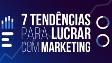 Super Aula - 7 Tendências para Lucrar em 2019  com Marketing Digital