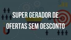 MENTORIA | GERADOR DE OFERTAS - VENDENDO MAIS SEM DESCONTO