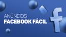 FACEBOOK ADS FÁCIL
