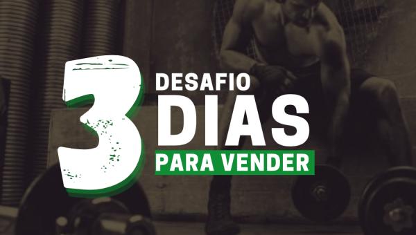 DESAFIO DE VENDAS EM 3 DIAS